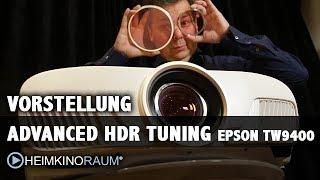 ADVANCED HDR TUNING für den EPSON EH-TW9400