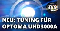 ADVANCED HDR Tuning jetzt auch für den OPTOMA UHD3000A!